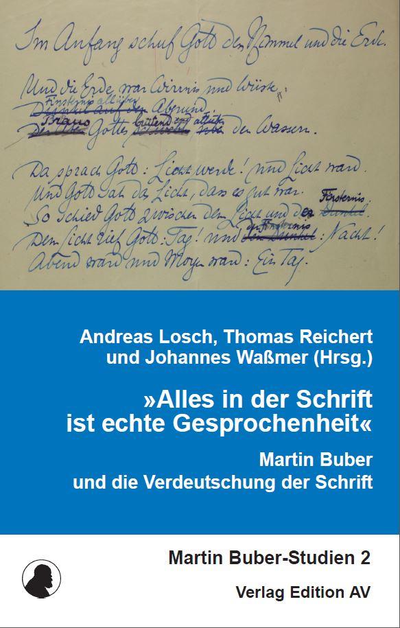 """Cover """"Alles in der Schrift ist echte Gesprochenheit"""" Martin Buber und die Verdeutschung der Schrift"""